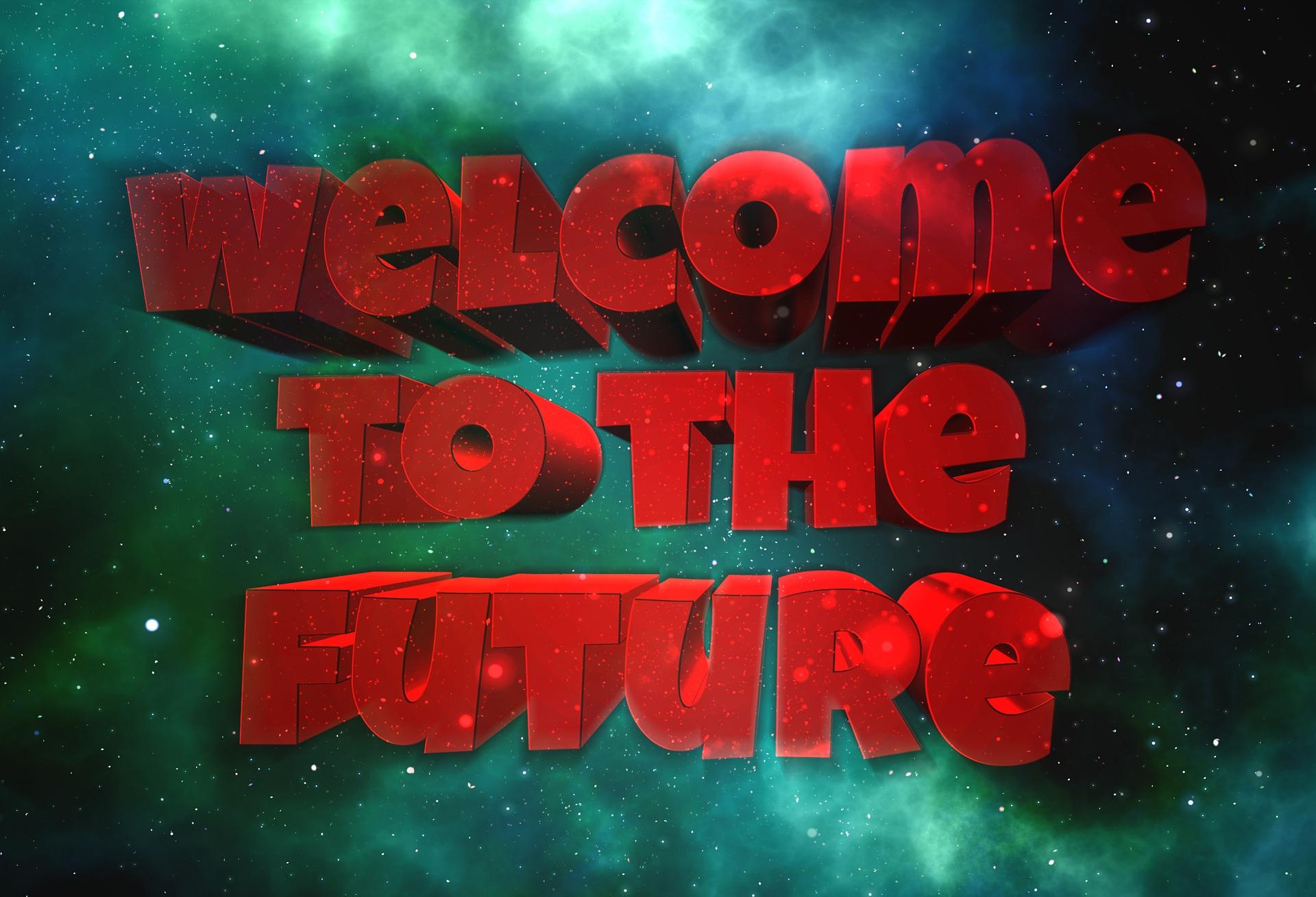 未来へようこそ